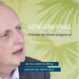 Low arousal med Bo HejlskovElvén